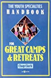 Great Camps and Retreats, Chap Clark, 0310579910