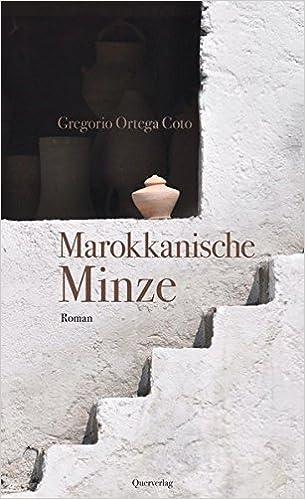 Gregorio Ortega Coto: Marokkanische Minze; schwule Bücher alphabetisch nach Titeln