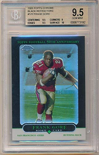 - BIGBOYD SPORTS CARDS Frank Gore 2005 Topps Chrome RC Rookie Black Refractor SP #/100 BGS 9.5 GEM Mint