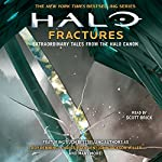 HALO: Fractures - Extraordinary Tales from the Halo Canon | Kelly Gay,Matt Forbeck,Tobias Buckell,Christie Golden,Troy Denning,Kevin Grace,Morgan Lockhart