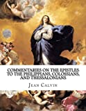 img - for Commentaries on the Epistles to the Philippians, Colossians, and Thessalonians book / textbook / text book