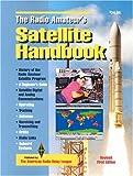 The Radio Amateur's Satellite Handbook (Radio Amateur's Library;, Publication No. 232)