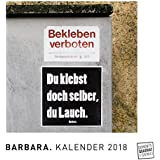 BARBARA. 2018 – Origineller Wandkalender von DuMont – Straßenschilder mit Textbotschaften – Streetart-Kunst von Barbara. – Quadratformat 24 x 24 cm