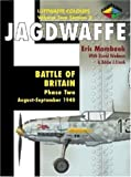 img - for Jagdwaffe : Battle of Britain: Phase Two: August-September 1940 (Luftwaffe Colours : Volume Two, Section 2) book / textbook / text book