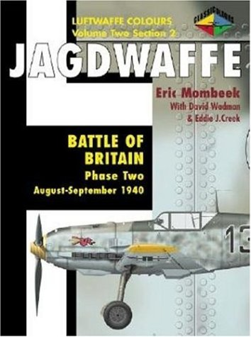 Jagdwaffe: Battle of Britain, Phase 2 August-September 1940, Luftwaffe Colours, Vol. 2, Section 2 Eric Mombeek