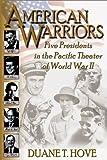 American Warriors, Duane T. Hove, 1572493070