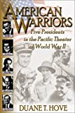 American Warriors: Five Presidents in the Pacific Theater of WWII