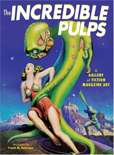 The Incredible Pulps: A Gallery of Fiction Magazine Art