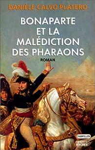 Bonaparte et la malédiction des Pharaons par Danièle Calvo-Platero