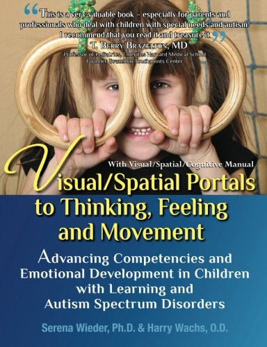 Visual/Spatial-Portals-to-Thinking-Feeling-and-Movement-Advancing-Competencies-and-Emotional-Development-in-Children-with-Learning-and-Autism-Spectrum-Disorders