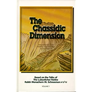 The Chassidic Dimension: Interpretations of the Weekly Torah Readings and Festivals Based on the Talks of the Lubavitcher Rebbe, Rabbi Menachem Mendel Schneerson Vol. I Sholom B. Wineberg and Uri Kaploun