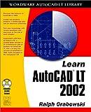 Learn AutoCAD LT 2002, Ralph Grabowski, 1556229070