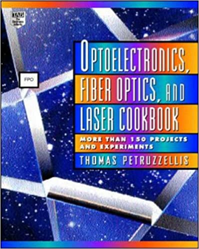 Book Optoelectronics, Fiberoptics and Laser Cookbook