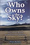 Who Owns the Sky?, Peter Barnes, 1559638540