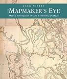 The Mapmaker's Eye: David Thompson on the Columbia Plateau