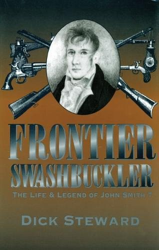 Frontier Swashbuckler: The Life and Legend of John Smith T (MISSOURI BIOGRAPHY SERIES)
