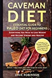 The Caveman Diet: ESSENTIAL GUIDE TO PALEO DIET FOR BEGINNERS