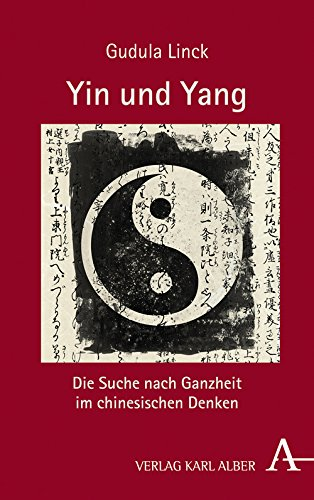 Yin und Yang: Die Suche nach Ganzheit im chinesischen Denken