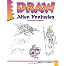 Draw Alien Fantasies: A step-by-step guide