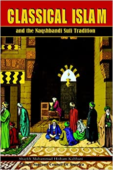 Book Classical Islam and the Naqshbandi Sufi Tradition
