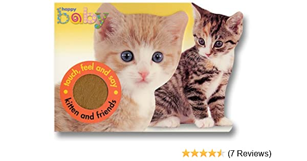 Happy Baby Kitten And Friends Priddy Roger 9780312490249 Amazon Com Books