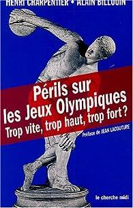 Périls sur les Jeux Olympiques. Trop vite, trop haut, trop fort ? par Henri Charpentier