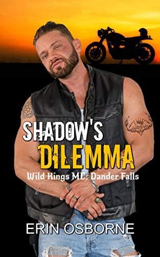 (Shadow's Dilemma (Wild Kings MC: Dander Falls Book 4))