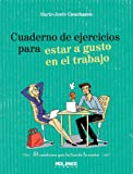 img - for Cuaderno de ejercicios para estar a gusto en el trabajo (Spanish Edition) book / textbook / text book