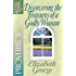 Discovering the Treasures of a Godly Woman (A Woman After God's Own Heart®)