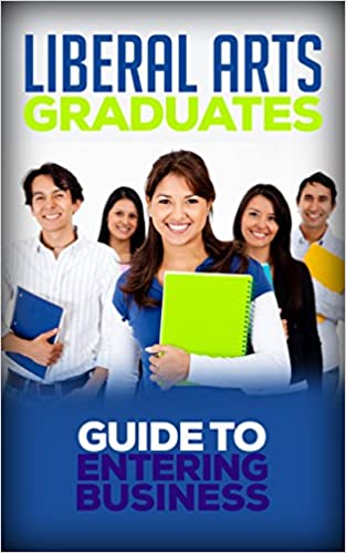 Download online You Majored in What?: The Liberal Arts Graduates' Guide to Entering Business PDF