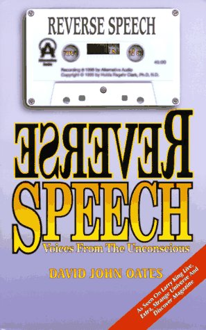Reverse Speech : Voices of the Unconscious (Examples Cassette Included)