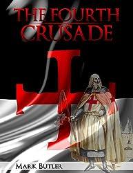 The Fourth Crusade (The Crusades Book 1)