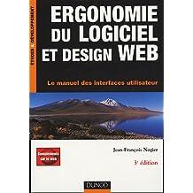 ERGONOMIE DU LOGICIEL ET DESIGN WEB 3EME EDITION : LE MANUEL DES INTERFACES UTILISATEUR