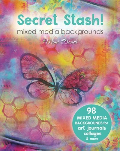 Secret Stash! Mixed Media Backgrounds: 98 painted pages to use in your own creations! ()