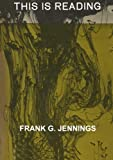 This Is Reading, Jennings, Frank G., 1468442341