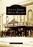 South Jersey Movie Houses, Allen Hauss, 0738544663