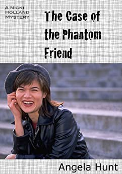 The Case of the Phantom Friend (The Nicki Holland Mystery Series Book 2) by [Hunt, Angela]