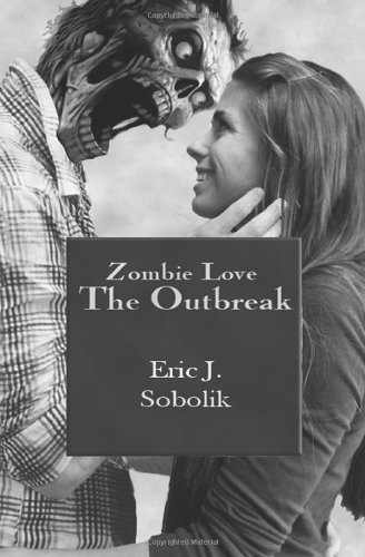 Zombie Love – The Outbreak – Book One