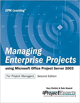 Book Managing Enterprise Projects Using Microsoft Office Project Server 2003 (Epm Learning)