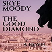 The Good Diamond | Skye K. Moody