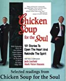 Selected Readings from Chicken Soup For The Soul: 101 Stories To Open The Heart And Rekindle The Spirit
