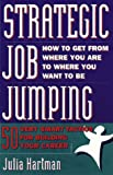 img - for Strategic Job Jumping: 50 Very Smart Tactics for Building Your Career book / textbook / text book