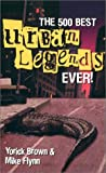 The 500 Best Urban Legends Ever!, Yorick Brown and Mike Flynn, 0743445392