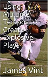 Using Multiple Tempos to Create Explosive Plays