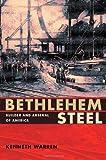 Bethlehem Steel: Builder and Arsenal of America