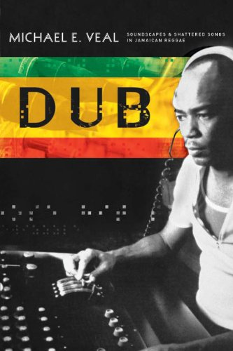 Dub: Soundscapes and Shattered Songs in Jamaican Reggae (Music Culture)