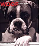 From acclaimed photographer and famed lover of dogs Elliott Erwitt comes Woof, the most unintentionally persuasive advertisement for dog ownership there ever was. Erwitt's eye is unfailing, and his love for dogs is captured in each and every ...