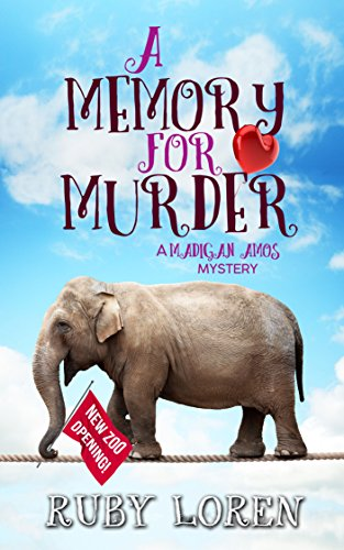 A Memory for Murder: Mystery (Madigan Amos Zoo Mysteries Book 6) by [Loren, Ruby]