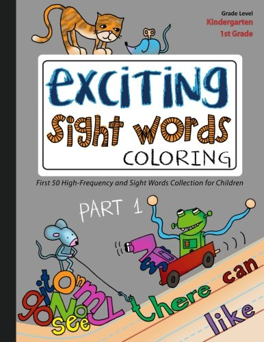 EXCITING Sight Words Coloring - Part 1: First 50 High-Frequency and Sight Words coloring collection for children ages 5 to 7 (Kindergarten, 1st Grade) ebook