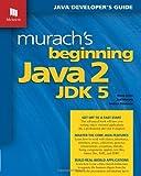 Murach's Beginning Java 2, JDK 5, Doug Lowe and Joel Murach, 1890774294